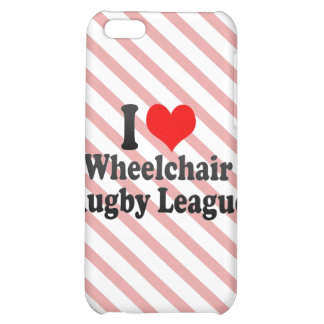 I love Wheelchair Rugby League Case For iPhone 5C