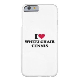 I love wheelchair tennis barely there iPhone 6 case