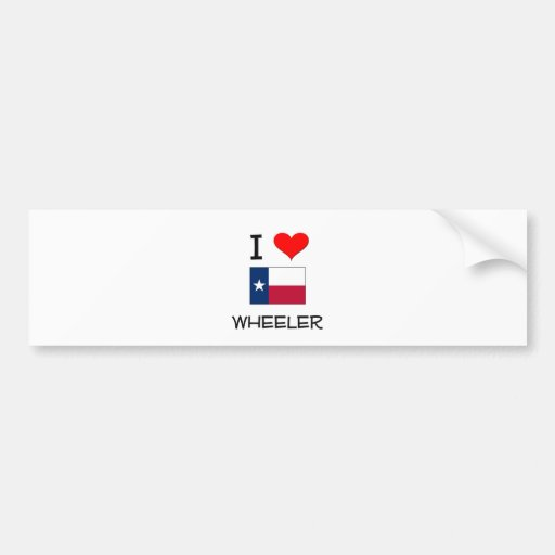 I Love Wheeler Texas Bumper Sticker