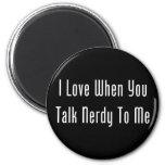 I Love When You Talk Nerdy To Me (dark) 2 Inch Round Magnet