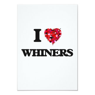 I love Whiners 3.5x5 Paper Invitation Card