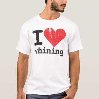 I love whining Basic T-Shirt