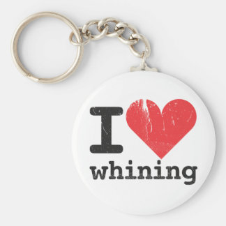 I love whining Keychain