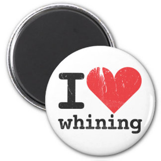 I love whining Magnet