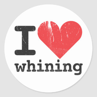 I love whining Sticker