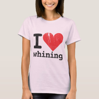 I love whining Women's Fitted T-shirt