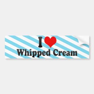 I Love Whipped Cream Bumper Stickers