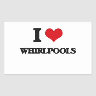 I love Whirlpools Rectangular Sticker