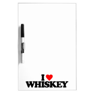 I LOVE WHISKEY Dry-Erase BOARD