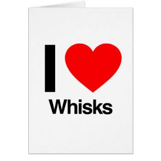 i love whisks card