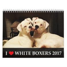 I Love White Boxers 2017 Calendar at Zazzle