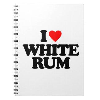 I LOVE WHITE RUM NOTEBOOKS