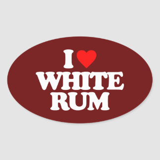 I LOVE WHITE RUM OVAL STICKER