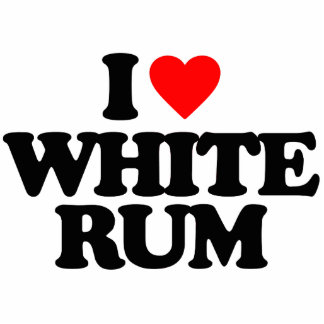 I LOVE WHITE RUM CUT OUTS