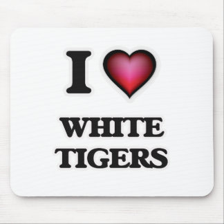 I Love White Tigers Mouse Pad