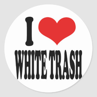 I Love White Trash Classic Round Sticker