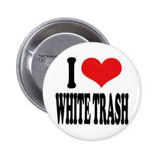 I Love White Trash Pinback Button