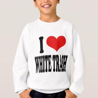 I Love White Trash Sweatshirt