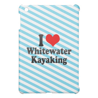 I love Whitewater Kayaking iPad Mini Covers