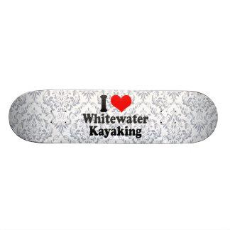 I love Whitewater Kayaking Skate Boards