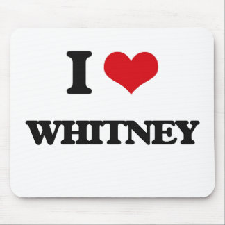 I Love Whitney Mouse Pad