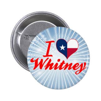 I Love Whitney, Texas Pinback Button
