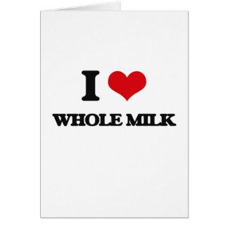 I Love Whole Milk Cards