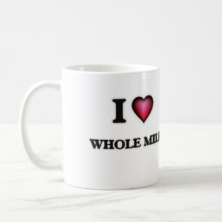 I Love Whole Milk Coffee Mug