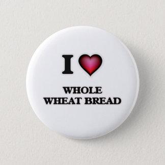I Love Whole Wheat Bread Pinback Button