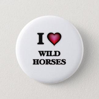 I Love Wild Horses Button
