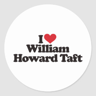 I Love William Howard Taft Classic Round Sticker