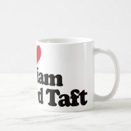 I Love William Howard Taft Coffee Mug