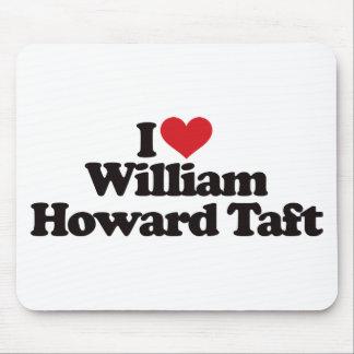 I Love William Howard Taft Mousepads