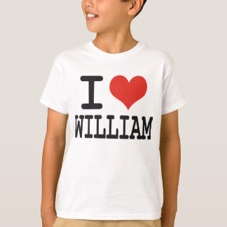 I LOVE WILLIAM T-Shirt