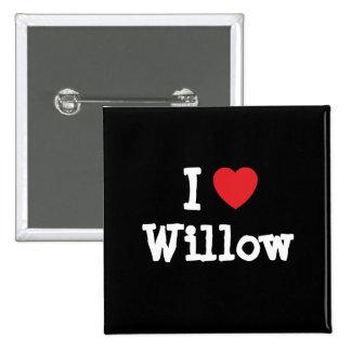 I love Willow heart T-Shirt Button