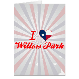 I Love Willow Park, Texas Greeting Cards