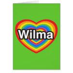 I love Wilma. I love you Wilma. Heart Greeting Card
