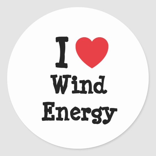 I love Wind Energy heart custom personalized Classic Round Sticker