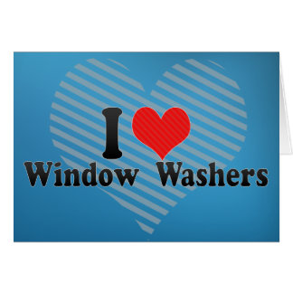 I Love Window  Washers Cards