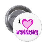 I LOVE Winning Pinback Button