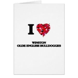 I love Winston Olde English Bulldogges Greeting Card