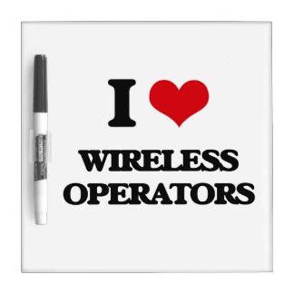 I love Wireless Operators Dry Erase Whiteboard