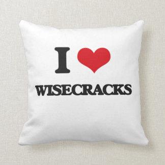 I love Wisecracks Pillow