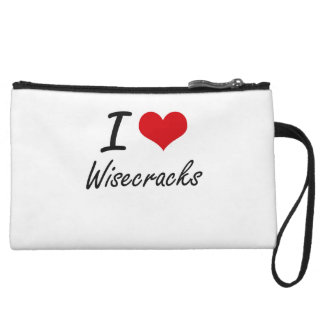 I love Wisecracks Wristlet Purse