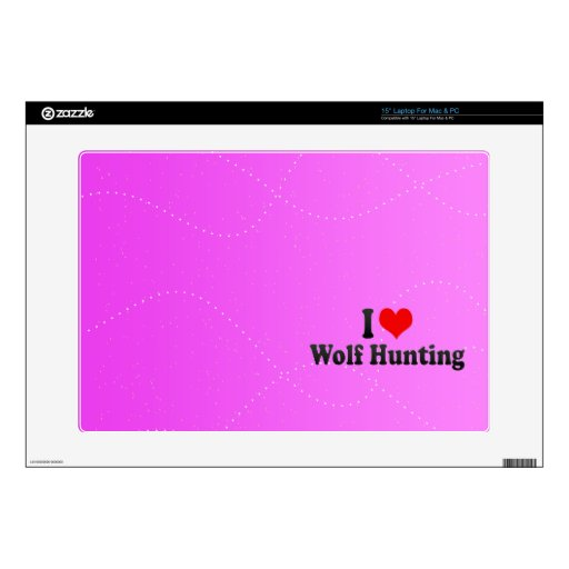 I love Wolf Hunting Decal For Laptop