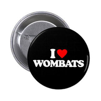 I LOVE WOMBATS BUTTON