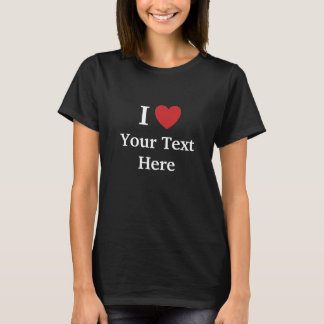 I Love Womens T Shirt - Dark - Add Your Text