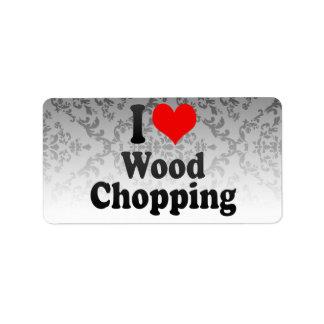 I love Wood Chopping Custom Address Label