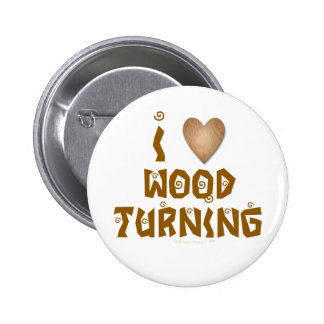I Love Wood Turning Wooden Heart 2 Inch Round Button