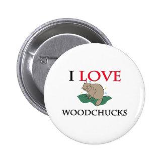 I Love Woodchucks Button